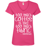 Too Much Coffee is Like Too Much Fabric Ladies V-Neck Tee