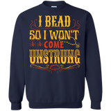 I Bead So I Won't Come Unstrung (gold) Crewneck Sweatshirts - Crafter4Life - 3