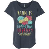Yarn is Cheaper than Therapy Ladies Triblend Dolman Sleeve