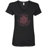 I Crochet So I Don't Unravel Ladies V-Neck T-Shirt