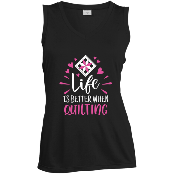 Life is Better When Quilting Ladies' Sleeveless Moisture Absorbing V-Neck