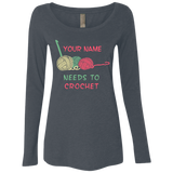 Needs to Crochet - Personalized Ladies Long Sleeve Shirts