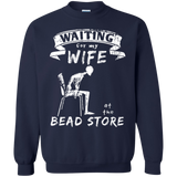 Waiting for my Wife at the Bead Store Crewneck Pullover Sweatshirt