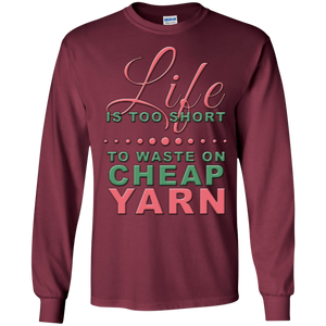 Life is Too Short to Use Cheap Yarn Long Sleeve Ultra Cotton T-Shirt - Crafter4Life - 1
