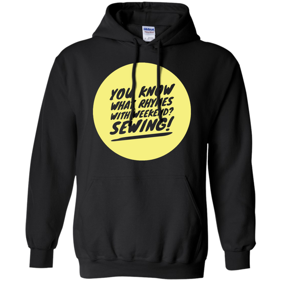 Rhymes with Weekend - Sewing Pullover Hoodie