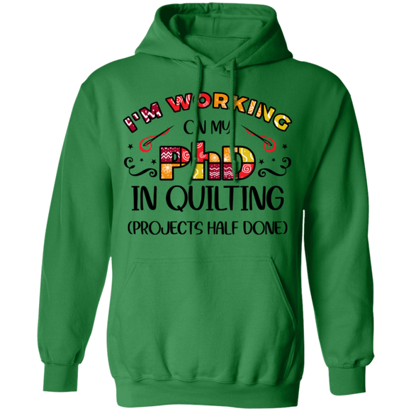 PhD in Quilting Pullover Hoodie
