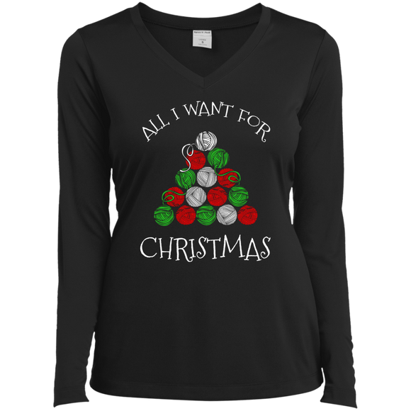 All I Want for Christmas is Yarn Ladies LS Performance V-neck Tee