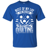 Most of My Life (Quilting) Custom Ultra Cotton T-Shirt - Crafter4Life - 9