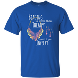 Beading is Better than Therapy Ultra Cotton T-Shirt