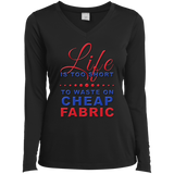 Life Is Too Short to Use Cheap Fabric Ladies Long Sleeve V-neck Tee - Crafter4Life - 2