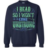 I Bead So I Won't Come Unstrung (aqua) Crewneck Sweatshirts - Crafter4Life - 5