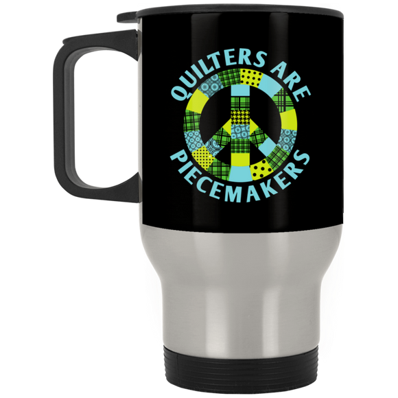 Quilters are Piecemakers Stainless Travel Mug