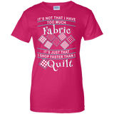 I Shop Faster than I Quilt Ladies Custom 100% Cotton T-Shirt - Crafter4Life - 7