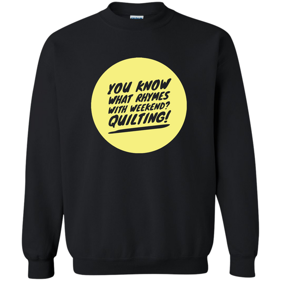 Rhymes with Weekend - Quilting Crewneck Pullover Sweatshirt