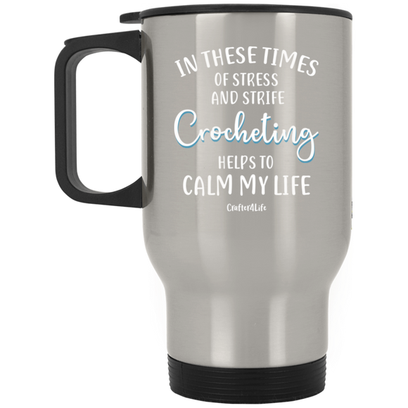 Crocheting Helps to Calm My Life Silver Stainless Travel Mug