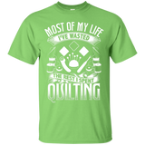 Most of My Life (Quilting) Custom Ultra Cotton T-Shirt - Crafter4Life - 5