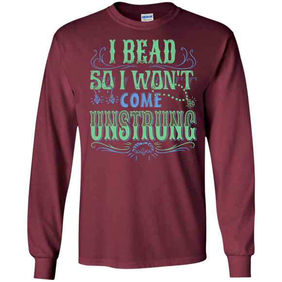 I Bead So I Won't Come Unstrung (aqua) Long Sleeve Ultra Cotton T-Shirt - Crafter4Life - 1