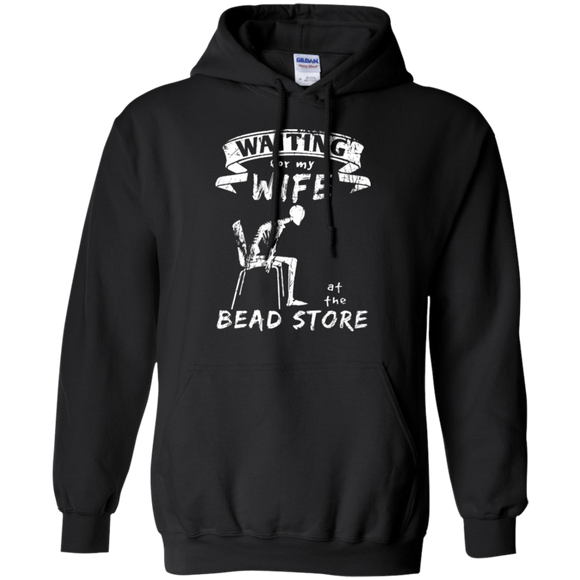 Waiting for my Wife at the Bead Store Pullover Hoodie 8 oz.