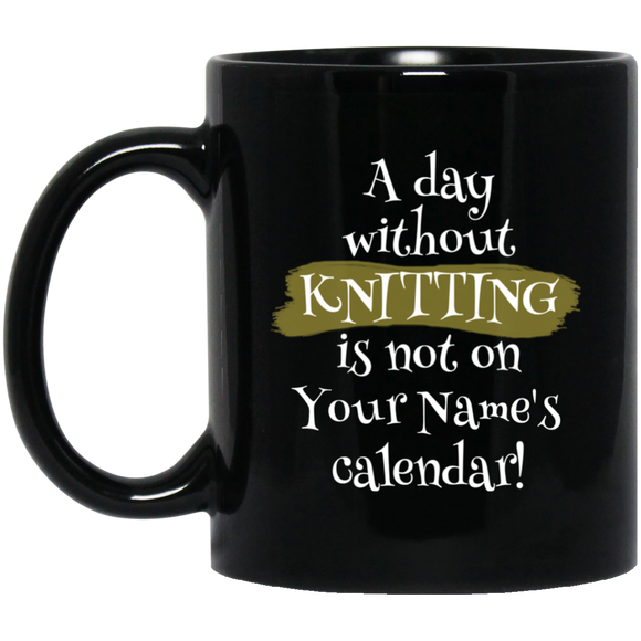 A Day Without Knitting - Personalized Black Mugs