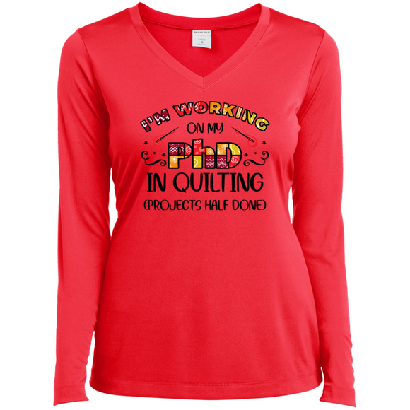 PhD in Quilting Ladies' LS Performance V-Neck Shirt