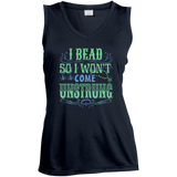 I Bead So I Won't Come Unstrung (aqua) Ladies Sleeveless V-neck - Crafter4Life - 4