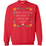 I Cross Stitch Because It Makes Me Happy Crewneck Sweatshirts - Crafter4Life - 4