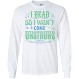 I Bead So I Won't Come Unstrung (aqua) Long Sleeve Ultra Cotton T-Shirt - Crafter4Life - 3