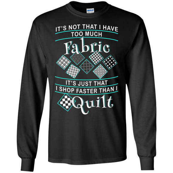 I Shop Faster than I Quilt Long Sleeve Ultra Cotton T-Shirt - Crafter4Life - 1