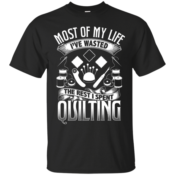Most of My Life (Quilting) Custom Ultra Cotton T-Shirt - Crafter4Life - 1