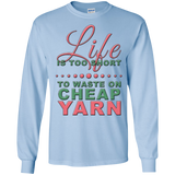 Life is Too Short to Use Cheap Yarn Long Sleeve Ultra Cotton T-Shirt - Crafter4Life - 7