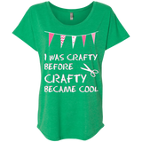 I Was Crafty Before Crafty Became Cool Ladies Triblend Dolman Sleeve