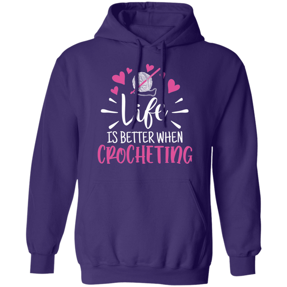 Life is Better when Crocheting Pullover Hoodie