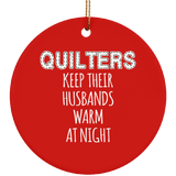 Quilters Keep Their Husbands Warm (white) Ornaments