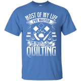 Most of My Life (Quilting) Custom Ultra Cotton T-Shirt - Crafter4Life - 4