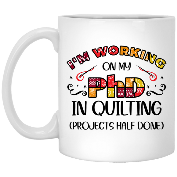PhD in Quilting White Mugs