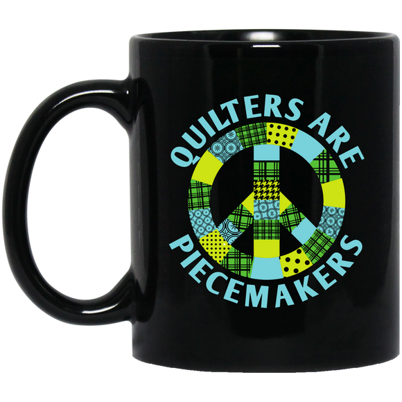 Quilters are Piecemakers Black Mugs