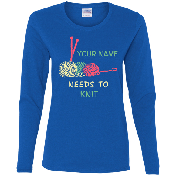 Needs to Knit - Personalized Ladies Long Sleeve Shirts