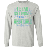 I Bead So I Won't Come Unstrung (aqua) Long Sleeve Ultra Cotton T-Shirt - Crafter4Life - 2