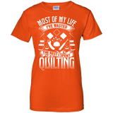 Most of My Life (Quilting) Ladies Custom 100% Cotton T-Shirt - Crafter4Life - 12