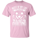 Most of My Life (Quilting) Custom Ultra Cotton T-Shirt - Crafter4Life - 6