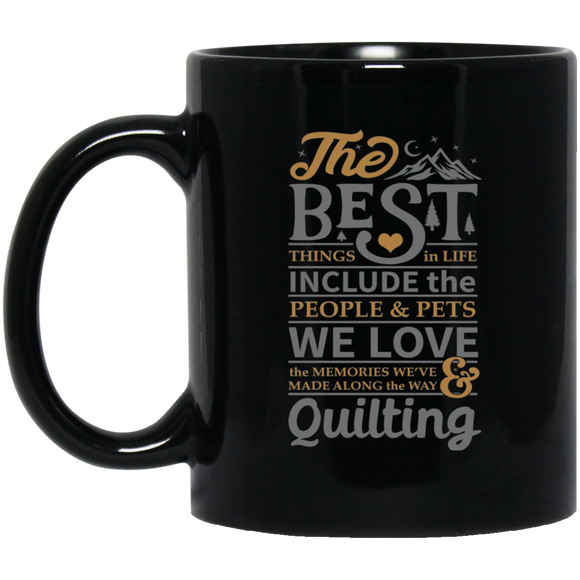 The best things in life - QUILTING Black Mugs