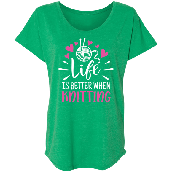Life is Better When Knitting Ladies' Triblend Dolman Sleeve