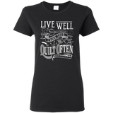 Live Well, Quilt Often Ladies' T-Shirt