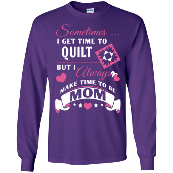 Time-Quilt-Mom Long Sleeve Ultra Cotton T-Shirt - Crafter4Life - 1