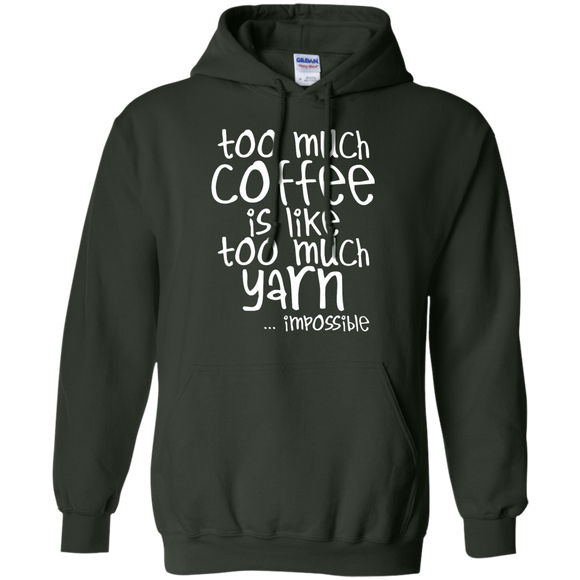 Too Much Coffee, Too Much Yarn Pullover Hoodie