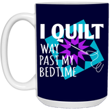 I Quilt Way Past My Bedtime Mugs