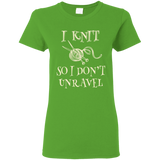 I Knit So I Don't Unravel Ladies T-Shirt