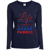 Life Is Too Short to Use Cheap Fabric Ladies Long Sleeve V-neck Tee - Crafter4Life - 3