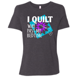 I Quilt Way Past My Bedtime Ladies Relaxed Jersey Short-Sleeve T-Shirt