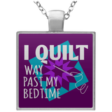 I Quilt Way Past My Bedtime Square Necklace